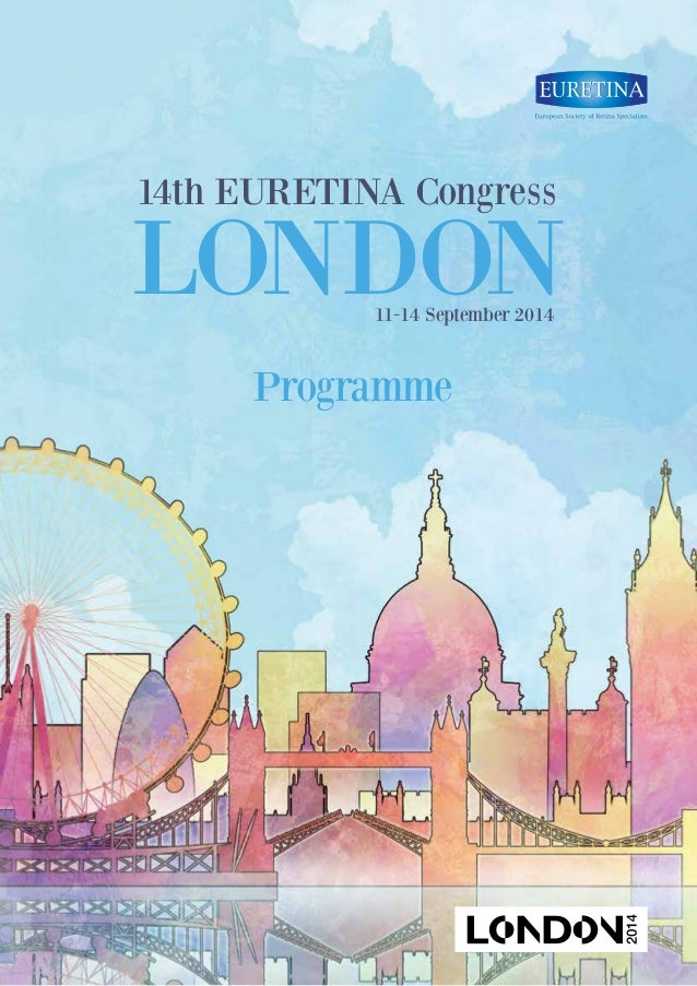 11-14 September 2014 LONDON 14th EURETINA Congress Programme