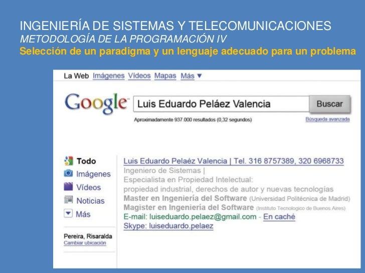 INGENIERÍA DE SISTEMAS Y TELECOMUNICACIONESMETODOLOGÍA DE LA PROGRAMACIÓN IVSelección de un paradigma y un lenguaje adecua...
