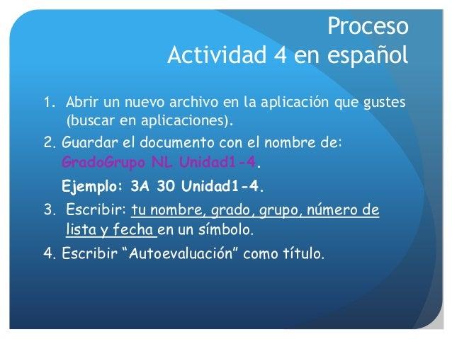 Proceso Actividad 4 en español 1. Abrir un nuevo archivo en la aplicación que gustes (buscar en aplicaciones). 2. Guardar ...