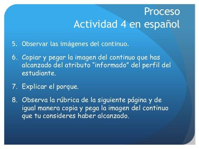 Proceso Actividad 4 en español 5. Observar las imágenes del continuo. 6. Copiar y pegar la imagen del continuo que has alc...