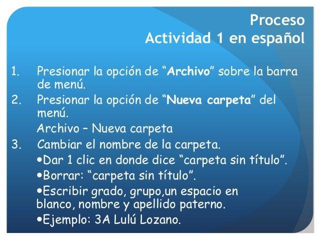 """Proceso Actividad 1 en español 1. Presionar la opción de """"Archivo"""" sobre la barra de menú. 2. Presionar la opción de """"Nuev..."""