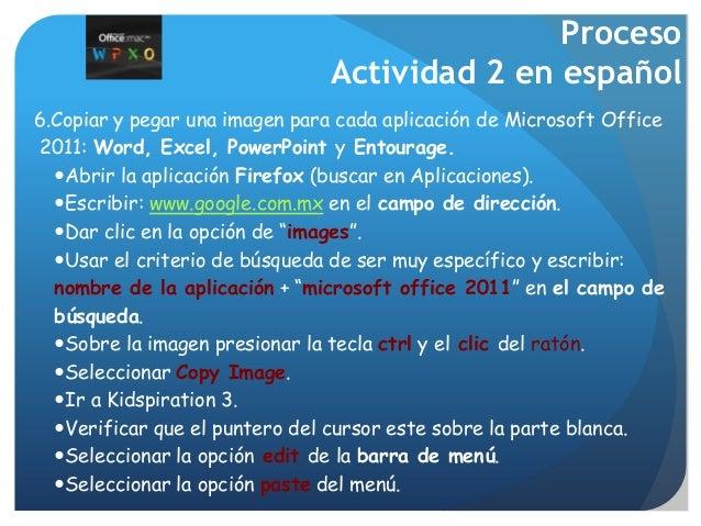 Proceso Actividad 2 en español 6.Copiar y pegar una imagen para cada aplicación de Microsoft Office 2011: Word, Excel, Pow...