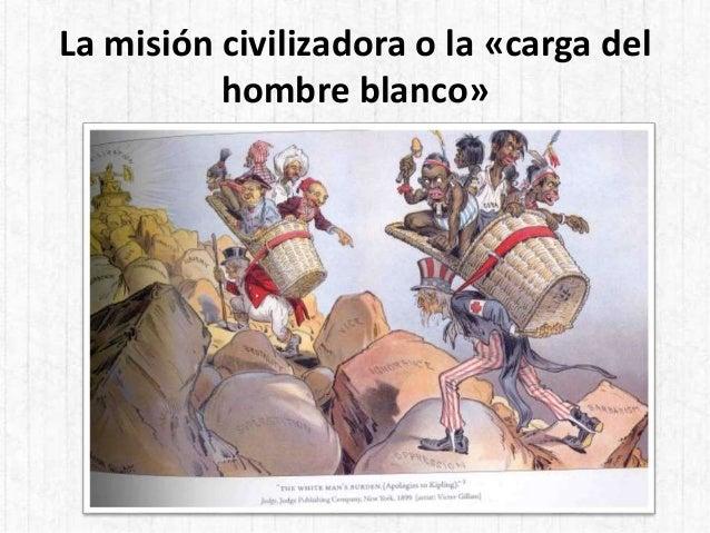 La misión civilizadora o la «carga del hombre blanco»
