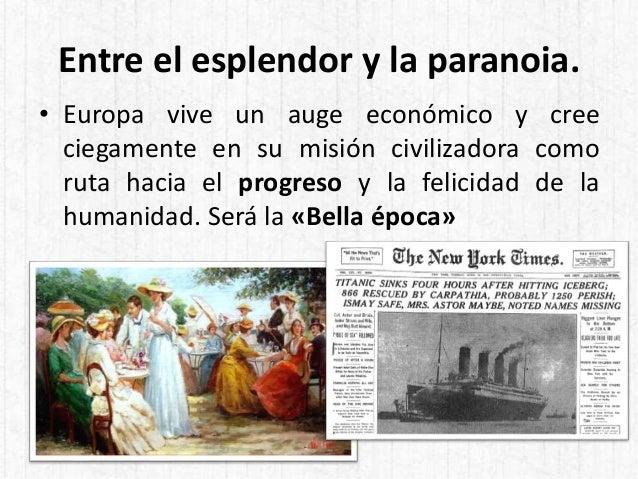 Entre el esplendor y la paranoia. • Europa vive un auge económico y cree ciegamente en su misión civilizadora como ruta ha...