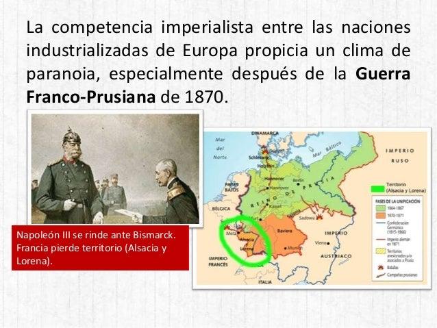 La competencia imperialista entre las naciones industrializadas de Europa propicia un clima de paranoia, especialmente des...