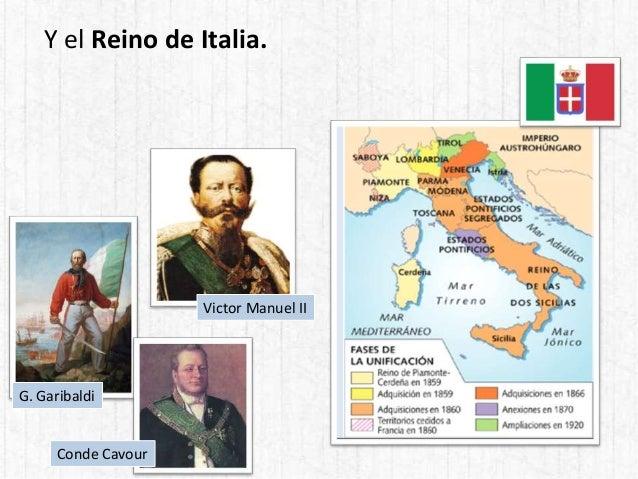 Y el Reino de Italia. G. Garibaldi Conde Cavour Victor Manuel II