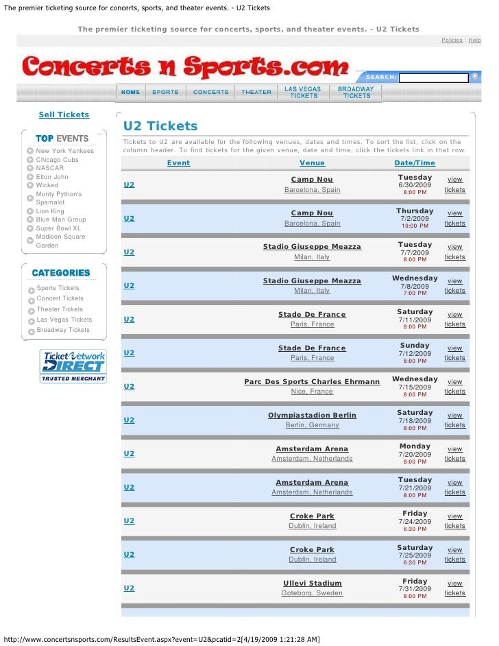 The premier ticketing source for concerts, sports, and theater events. - U2 Tickets http://www.concertsnsports.com/Results...