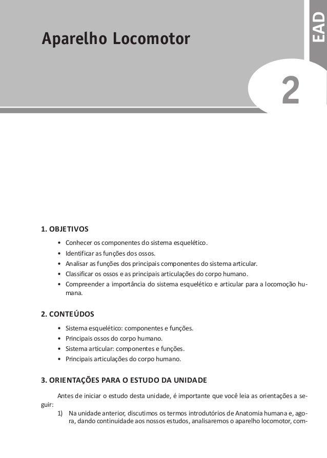 EAD Aparelho Locomotor 2 Objetivos1. Conhecer os componentes do sistema esquelético.• Identificar as funções dos ossos.•...