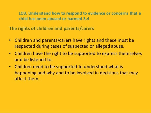Explain the rights that children and their carers have in situations where harm or abuse is suspecte