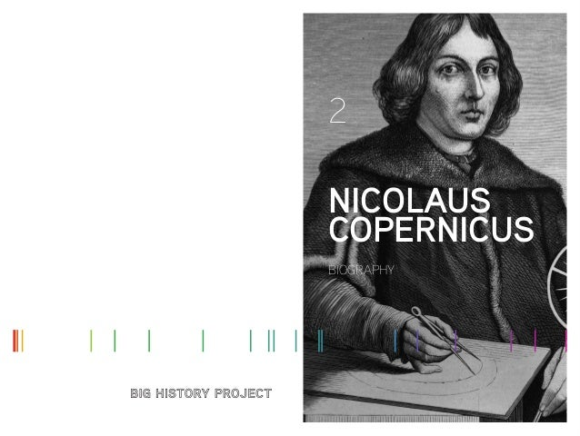 BIOGRAPHY 2 NICOLAUS COPERNICUS