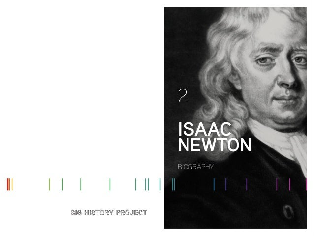 BIOGRAPHY 2 ISAAC NEWTON