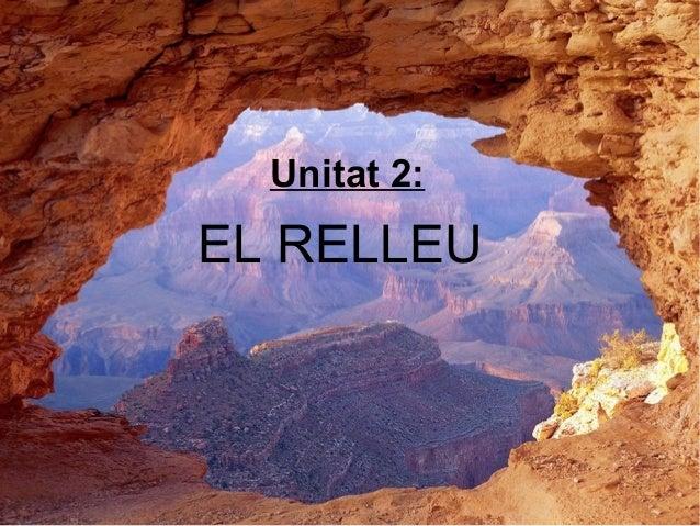 EL RELLEU Unitat 2: