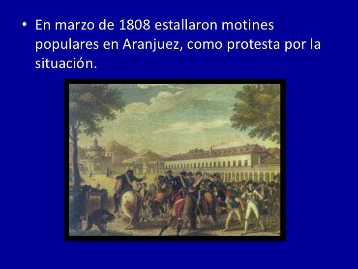 • Carlos IV abdicó y fue              proclamado Rey su              hijo, el Príncipe de              Asturias, quien tom...