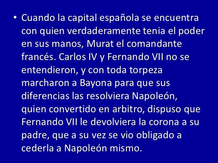 • Por lo que Napoleón se  pasa la corono a su  hermano José  Bonaparte, quien de  este modo quedo  convertido en Rey de  E...