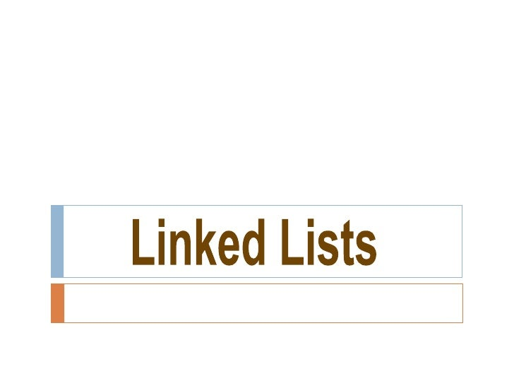 List ADT   List is an ordered collection of items. Items in the    collection may be integers, Strings, characters or    ...