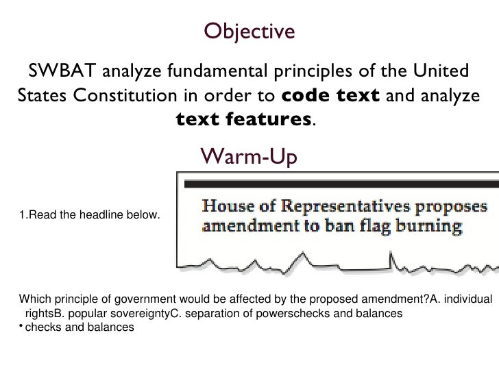 Objective <ul><li>SWBAT analyze fundamental principles of the United States Constitution in order to  code text  and analy...