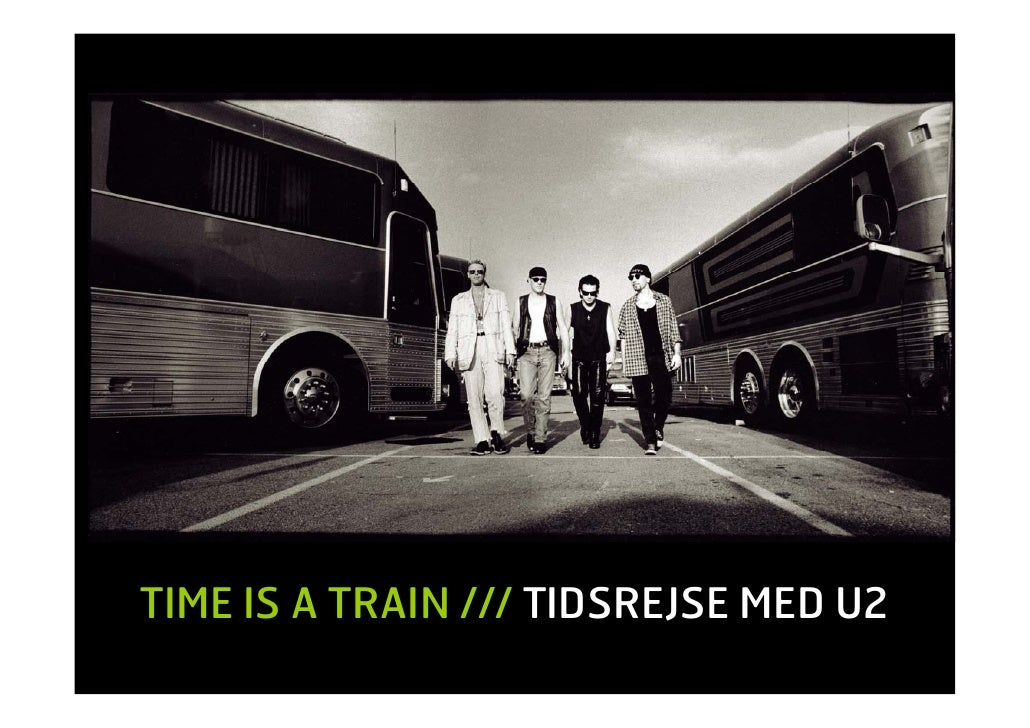 TIME IS A TRAIN /// TIDSREJSE MED U2