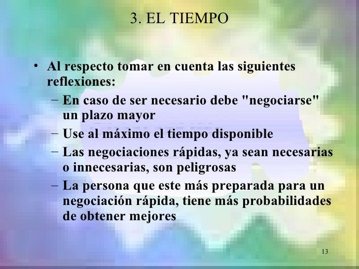 """3. EL TIEMPO• Al respecto tomar en cuenta las siguientes  reflexiones:   – En caso de ser necesario debe """"negociarse""""     ..."""