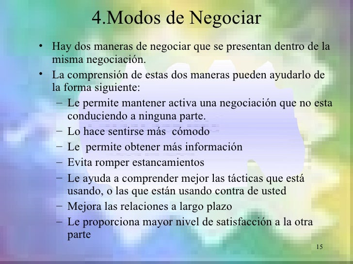 4.Modos de Negociar• Hay dos maneras de negociar que se presentan dentro de la  misma negociación.• La comprensión de esta...