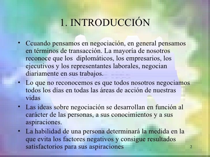 1. INTRODUCCIÓN• Ccuando pensamos en negociación, en general pensamos  en términos de transacción. La mayoría de nosotros ...