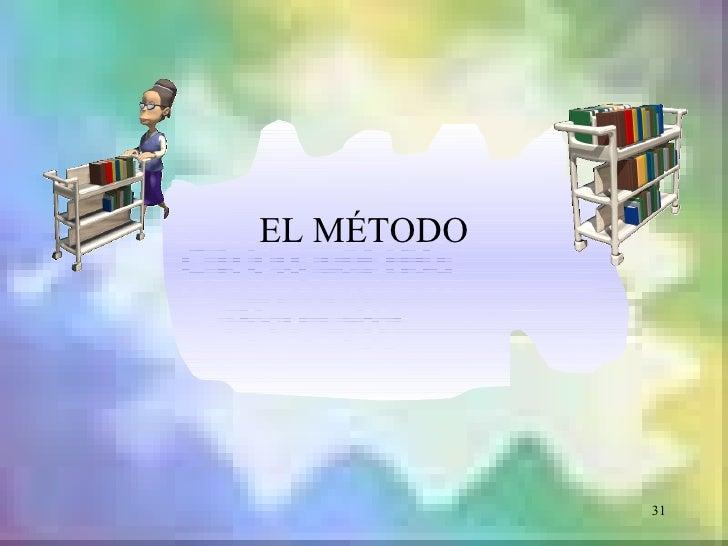 EL MÉTODO            31