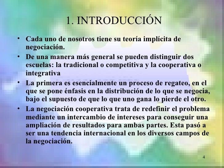 1. INTRODUCCIÓN• Cada uno de nosotros tiene su teoría implícita de  negociación.• De una manera más general se pueden dist...