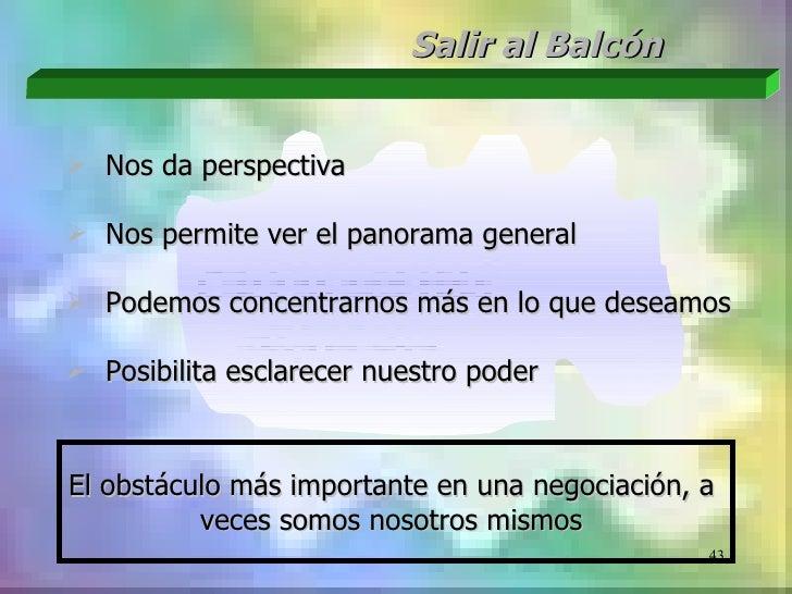 Salir al Balcón Nos da perspectiva Nos permite ver el panorama general Podemos concentrarnos más en lo que deseamos Po...