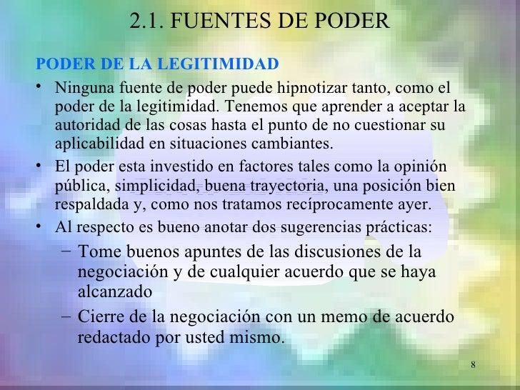 2.1. FUENTES DE PODERPODER DE LA LEGITIMIDAD• Ninguna fuente de poder puede hipnotizar tanto, como el  poder de la legitim...