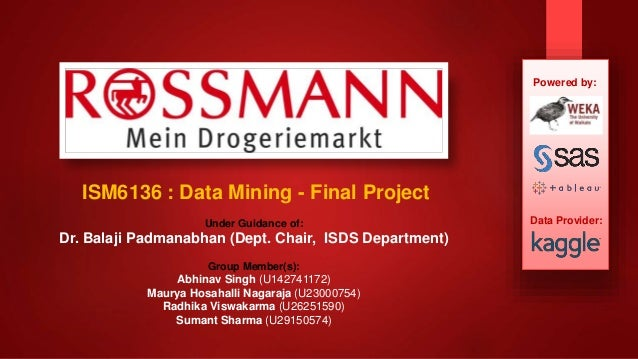 ISM6136 : Data Mining - Final Project Under Guidance of: Dr. Balaji Padmanabhan (Dept. Chair, ISDS Department) Group Membe...