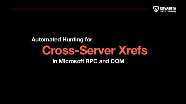 Automated Hunting for Cross-Server Xrefs in Microsoft RPC and COM