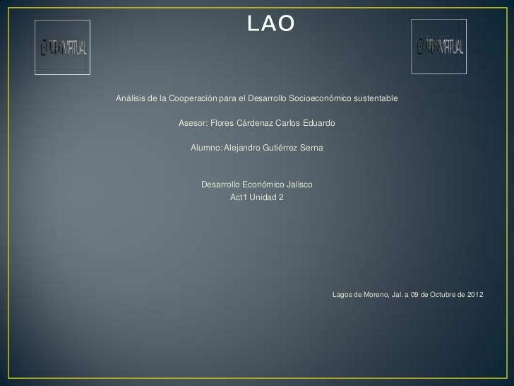 Análisis de la Cooperación para el Desarrollo Socioeconómico sustentable                Asesor: Flores Cárdenaz Carlos Edu...