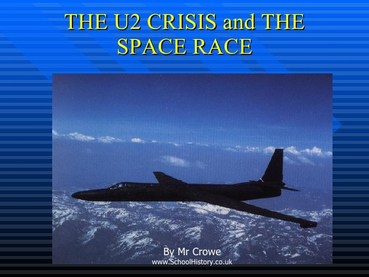 THE U2 CRISIS and THE SPACE RACE By Mr Crowe www.SchoolHistory.co.uk
