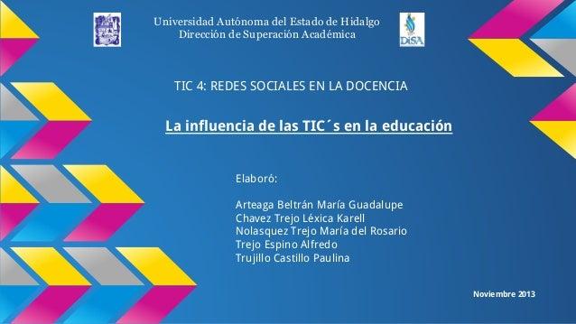 Universidad Autónoma del Estado de Hidalgo Dirección de Superación Académica  TIC 4: REDES SOCIALES EN LA DOCENCIA  La inf...