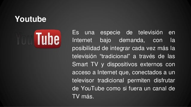 """Youtube Es una especie de televisión en Internet bajo demanda, con la posibilidad de integrar cada vez más la televisión """"..."""