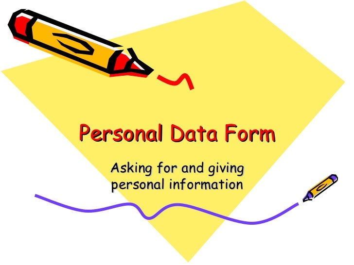 Personal Data Form Asking for and giving personal information