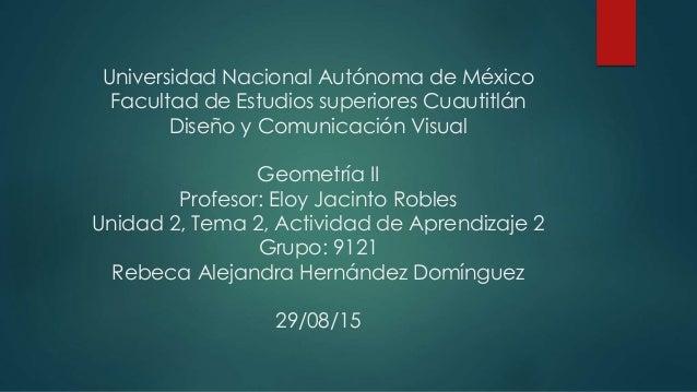 Universidad Nacional Autónoma de México Facultad de Estudios superiores Cuautitlán Diseño y Comunicación Visual Geometría ...