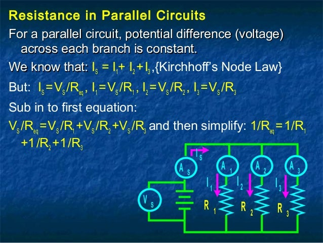 Resistance in Parallel Circuits For a parallel circuit, potential difference (voltage)For a parallel circuit, potential di...
