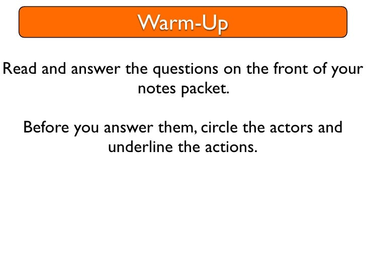 Warm-UpRead and answer the questions on the front of your                  notes packet.  Before you answer them, circle t...