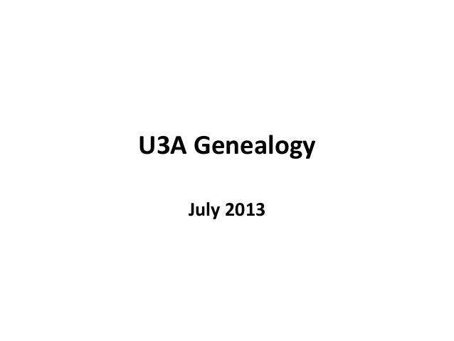 U3A Genealogy July 2013