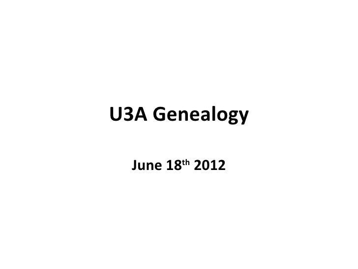 U3A Genealogy  June 18th 2012