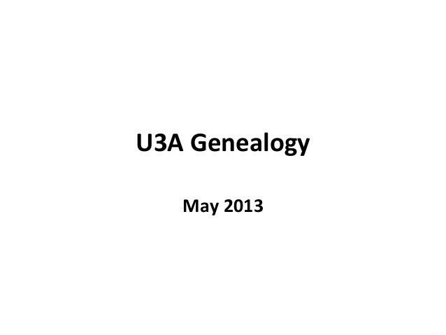 U3A GenealogyMay 2013