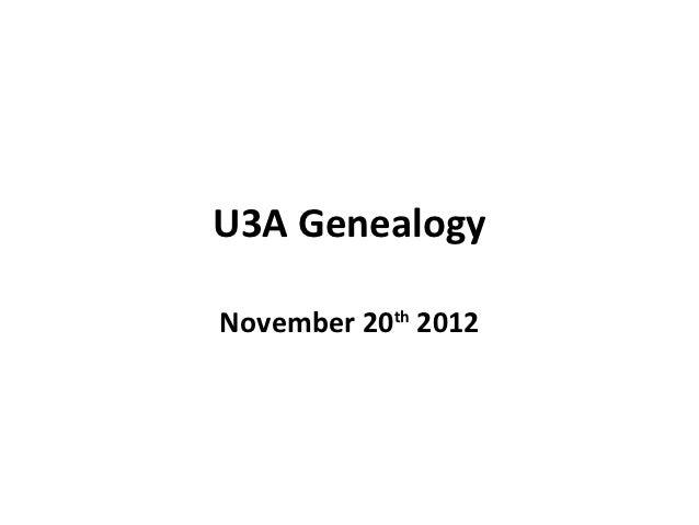 U3A GenealogyNovember 20th 2012