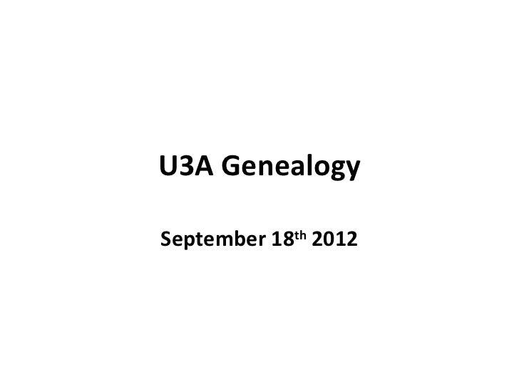 U3A GenealogySeptember 18th 2012