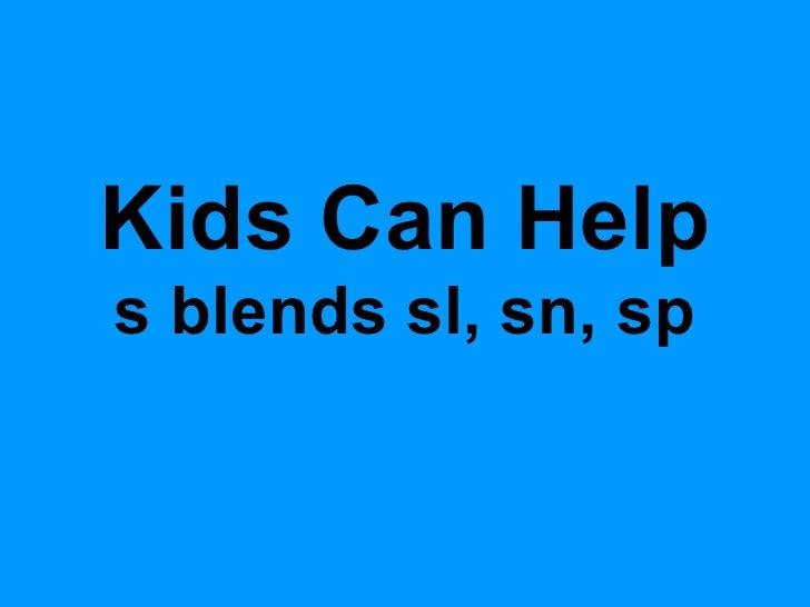 Kids Can Help s blends sl, sn, sp