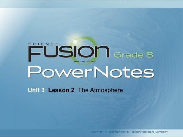Unit 3 Lesson 2 The Atmosphere Copyright © Houghton Mifflin Harcourt Publishing Company