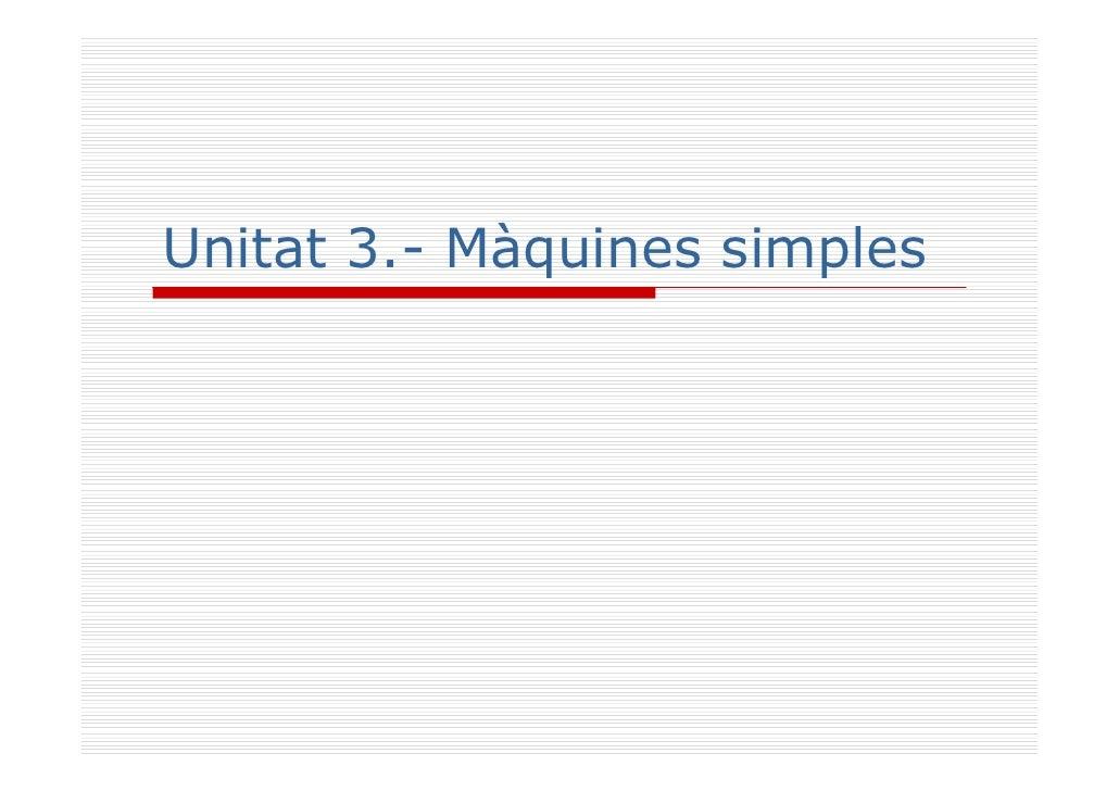 Unitat 3.- Màquines simples