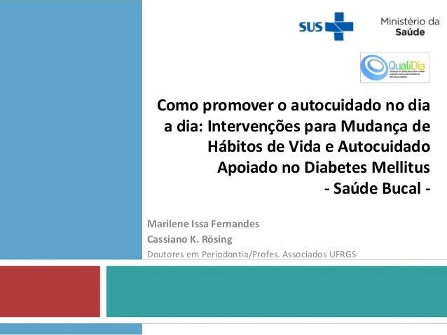 Como promover o autocuidado no dia a dia: Intervenções para Mudança de Hábitos de Vida e Autocuidado Apoiado no Diabetes M...
