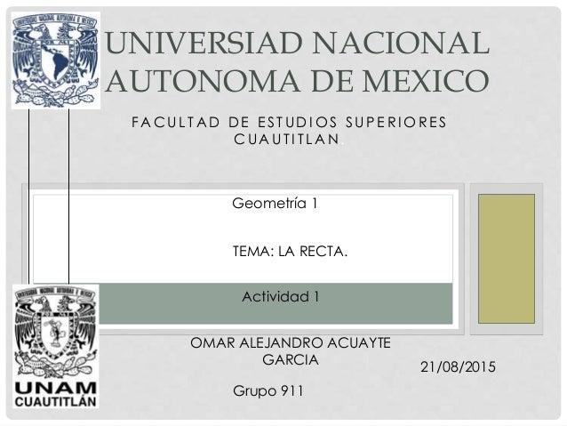 F A C U L T A D D E E S T U D I O S S U P E R I O R E S C U A U T I T L A N . UNIVERSIAD NACIONAL AUTONOMA DE MEXICO Geome...