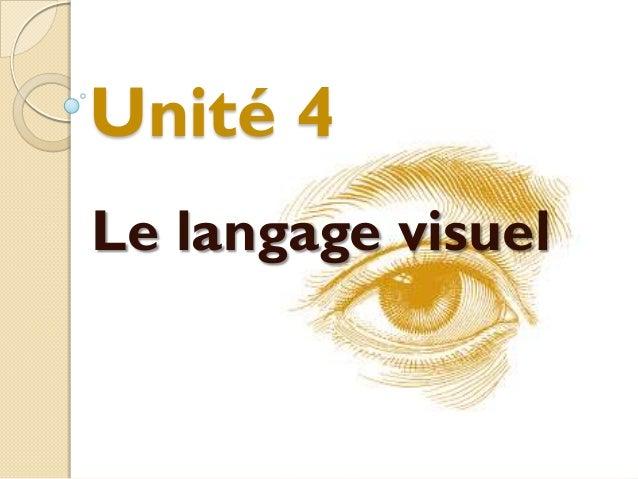 Unité 4Le langage visuel