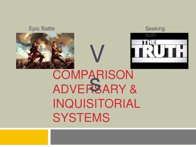 Inquisitorial system vs adversarial system